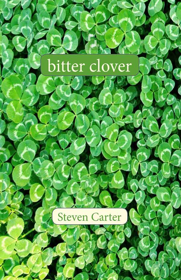Bitter Clover, Poems Of Steven Carter