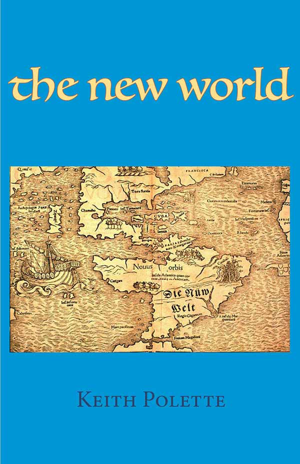 The New World, Haiku Of Keith Polette