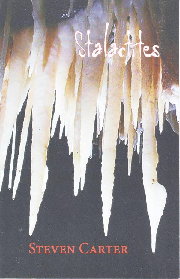 Stalactites, Poems Of Steven Carter