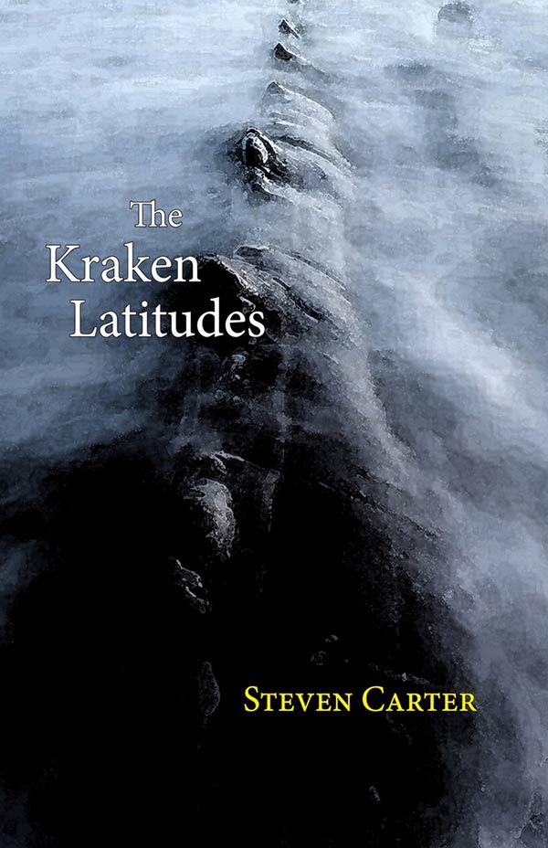 The Kraken Latitudes, Haibun Of Steven Carter