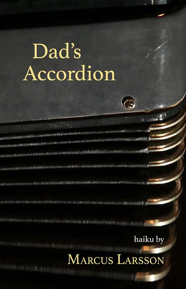 Dad's Accordion, Haiku Of Marcus Larsson