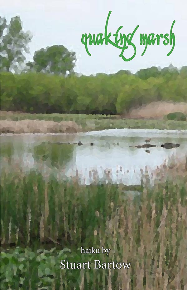 Quaking Marsh, Haiku Of Stuart Bartow