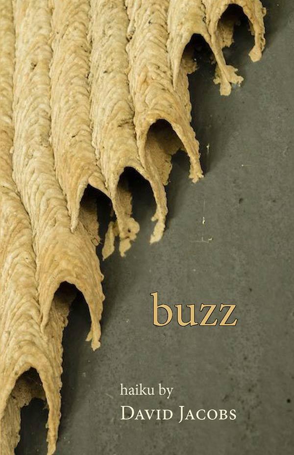 Buzz, Haiku Of David Jacobs