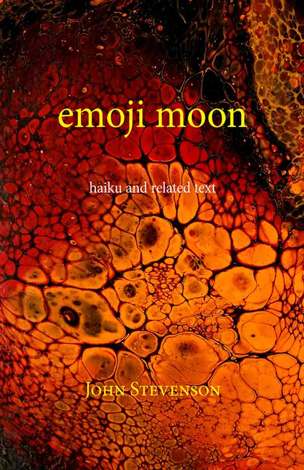 Emoji Moon, Haiku And Related Text By John Stevenson