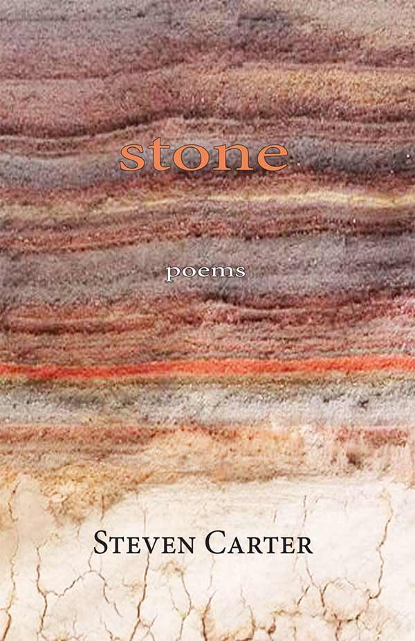 Stone: Poems, By Steven Carter