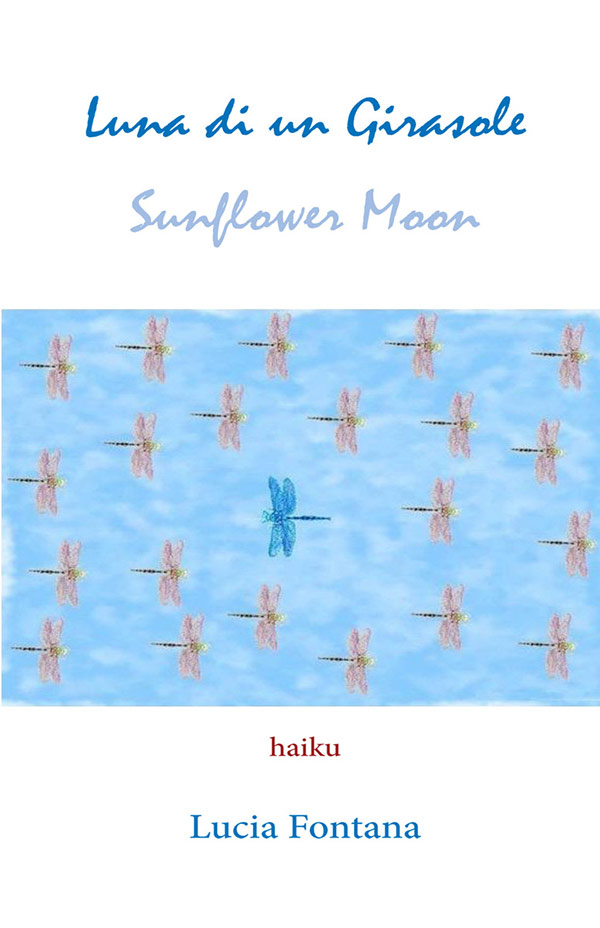 Luna Di Un Girasole / Sunflower Moon, Haiku By Lucia Fontana