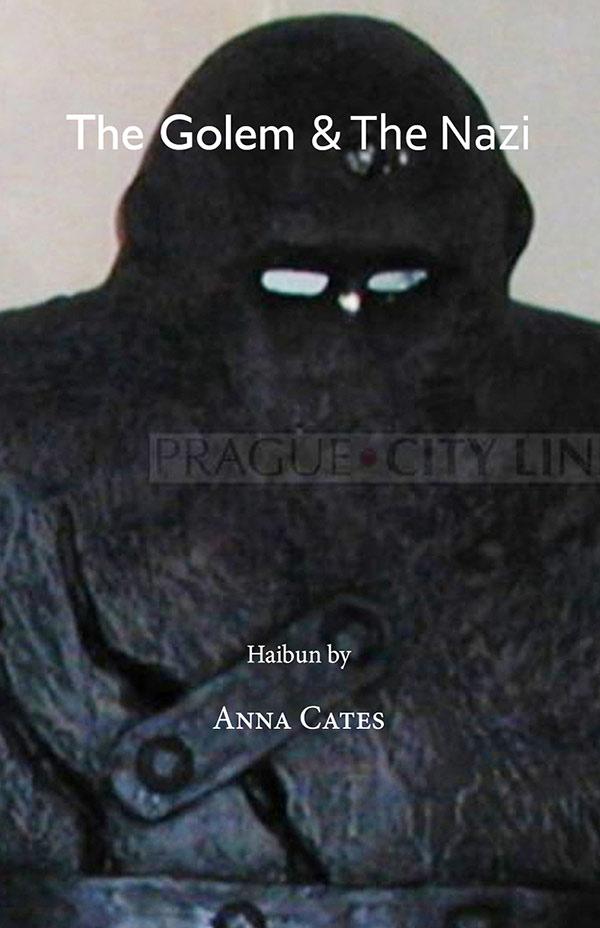 The Golem & The Nazi, Haibun By Anna Cates