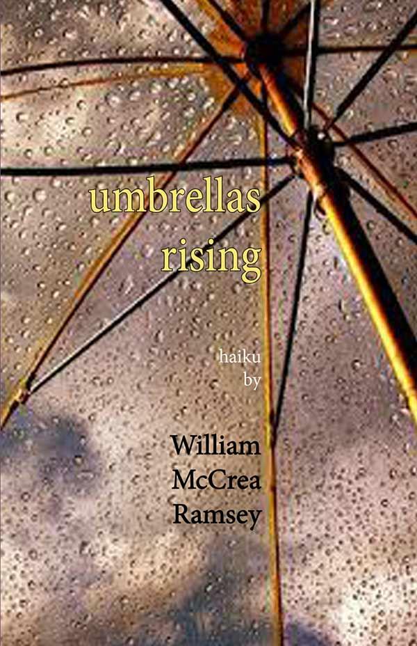 Umbrellas Rising, Haiku By William McCrea Ramsey