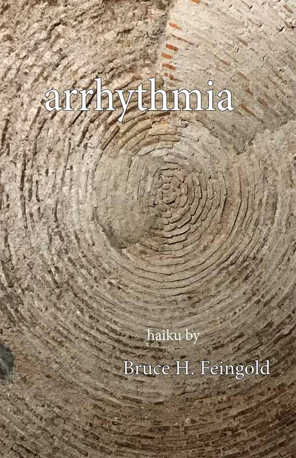 Arrhythmia, Haiku Of Bruce H. Feingold
