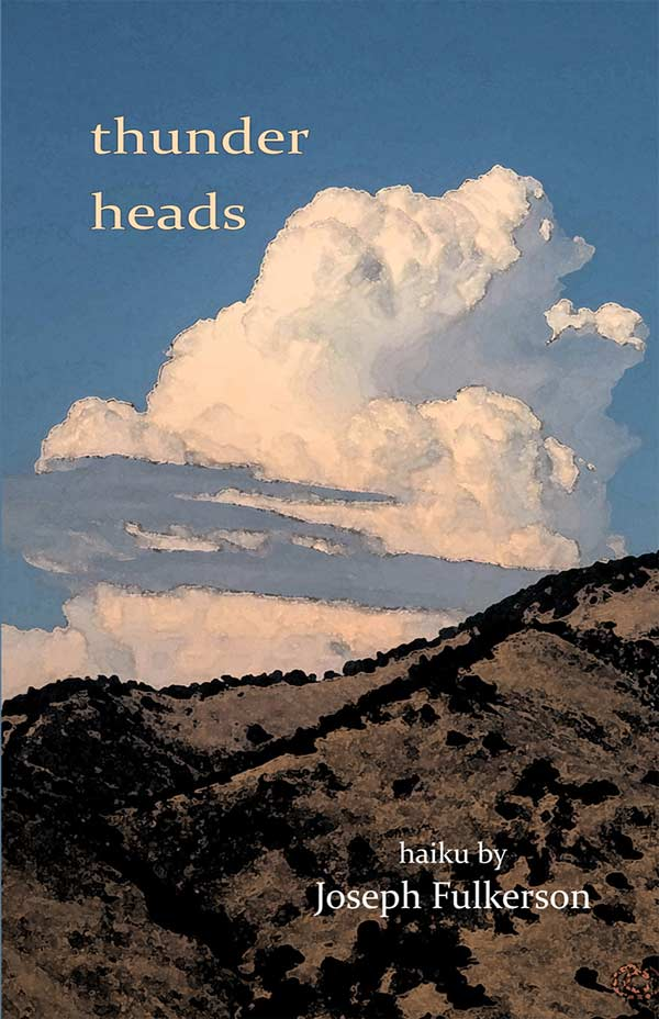 Thunderheads, Haiku Of Joseph Fulkerson