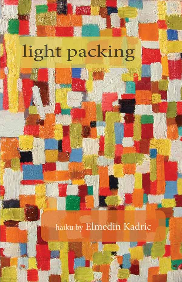 Light Packing, Haiku Of Elmedin Kadric