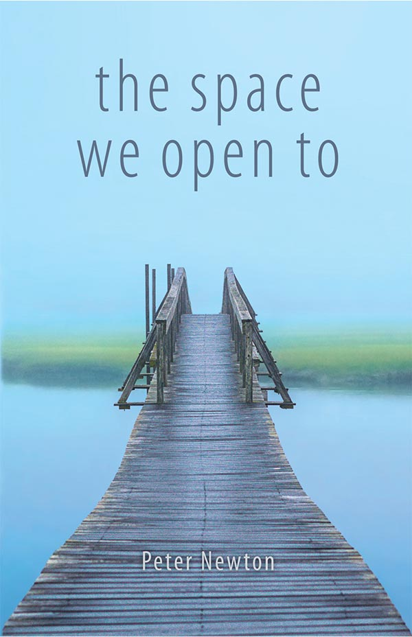The Space We Open To, Haiku Of Peter Newton
