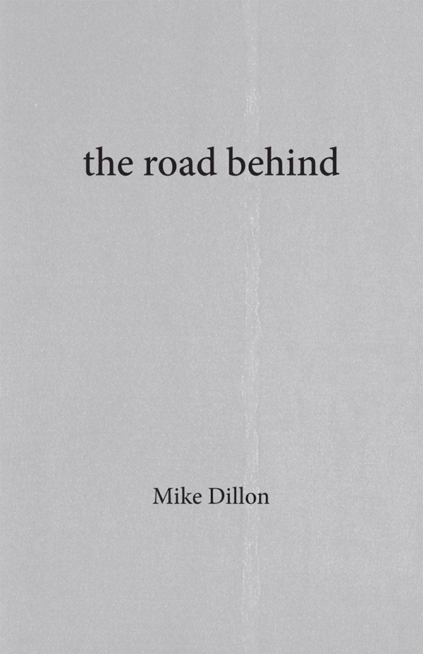 The Road Behind, Haiku Of Mike Dillon