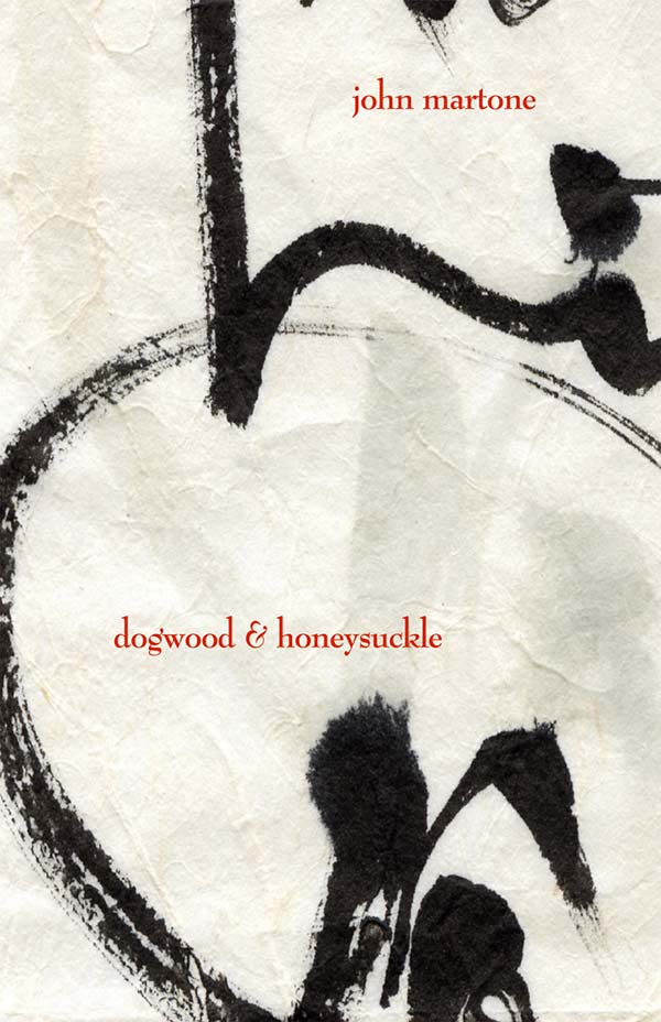 Dogwood & Honeysuckle, Haiku Of John Martone