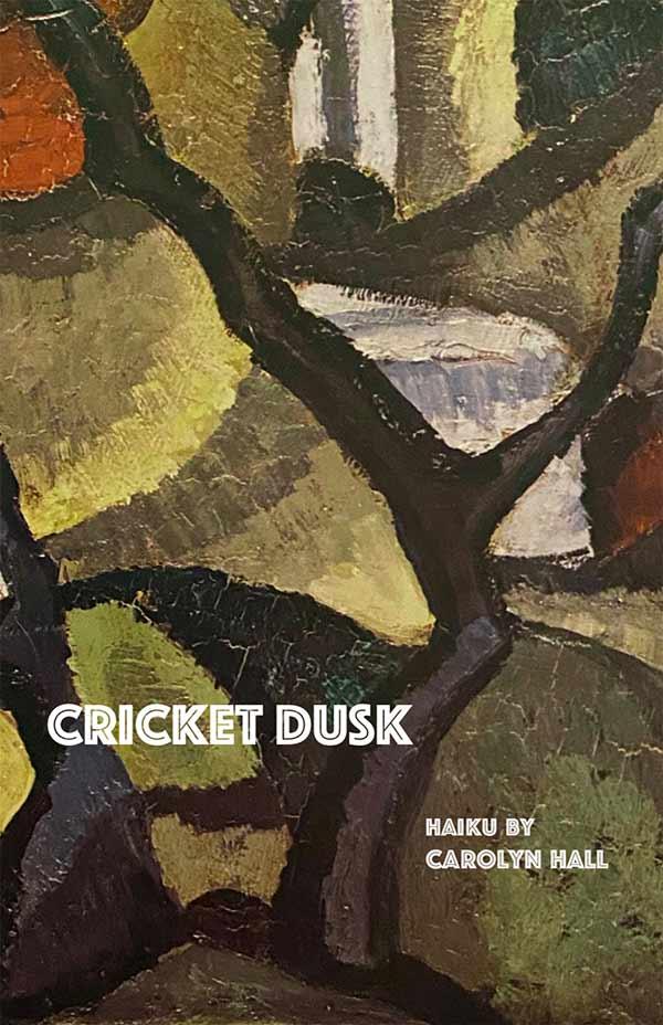 Cricket Dusk, Haiku Of Carolyn Hall