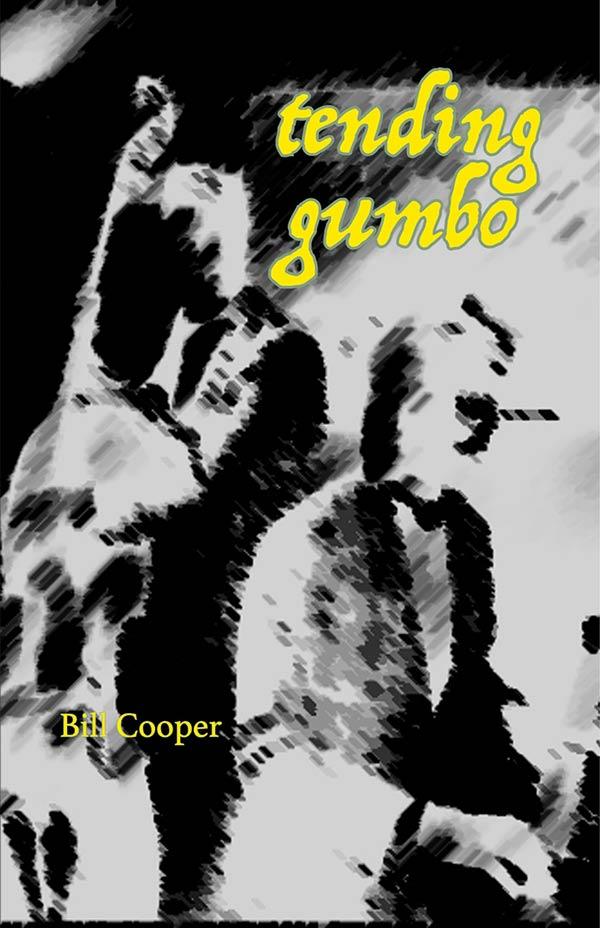 Tending Gumbo, Haiku Of Bill Cooper