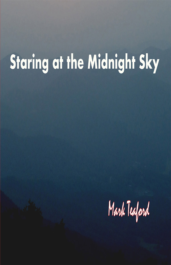 Staring At The Midnight Sky, Photo Haiku And Tanka Of Mark Teaford