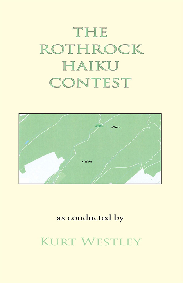 The Rothrock Haiku Contest, As Conducted By Kurt Westley