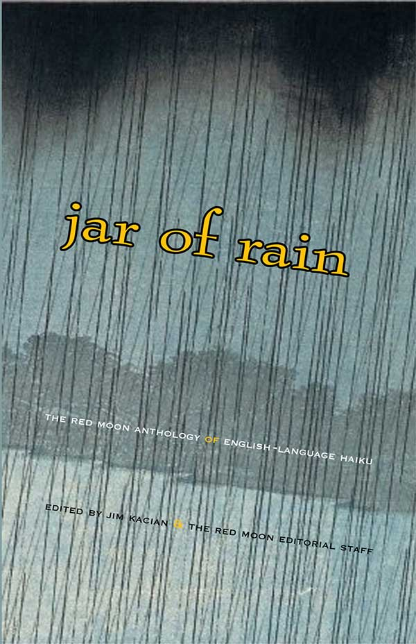 Jar Of Rain: The Red Moon Anthology Of English-Language Haiku 2020, Edited By Jim Kacian And The Red Moon Editorial Staff
