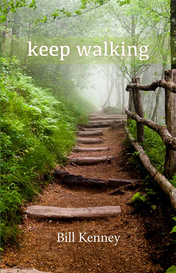 Keep Walking, Haiku Of Bill Kenney
