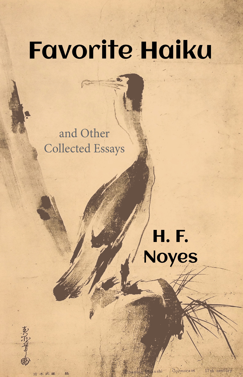 """Favorite Haiku, And Other Collected Essays, By H. F. """"Tom"""" Noyes"""