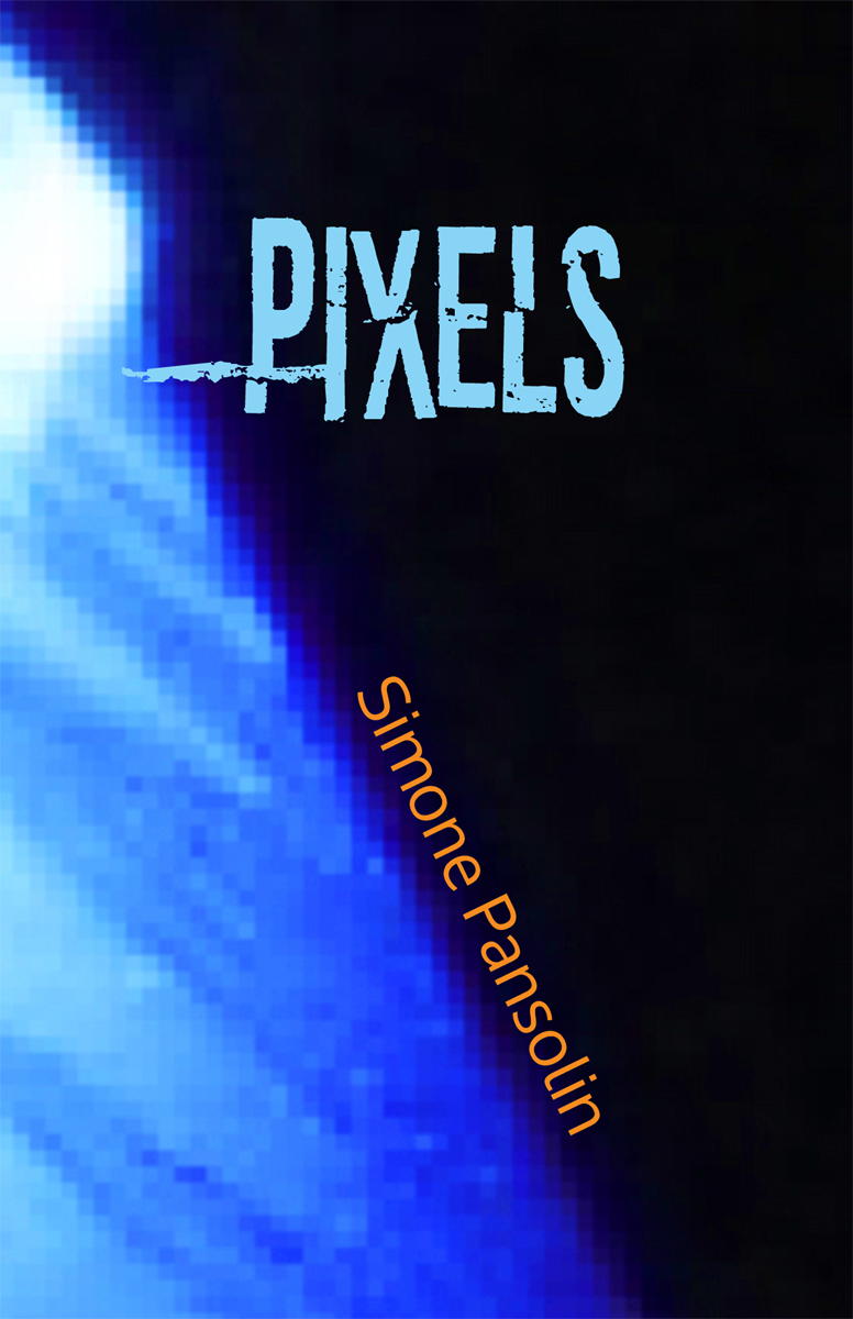 Pixels: Haiku Of Simone Pansolin